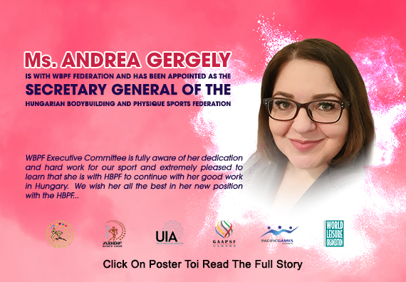 Ms.Andrea Gergely Has Been Appointed As The Secretary General Of The Hungarian Bodybuilding And Physique Sports Federation