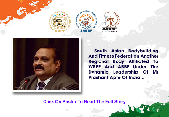 South Asian Bodybuilding And Fitness Federation Another Regional Body Affiliated To WBPF And ABBF Under The Dynamic Leadership Of Mr Prashant Apte Of India....