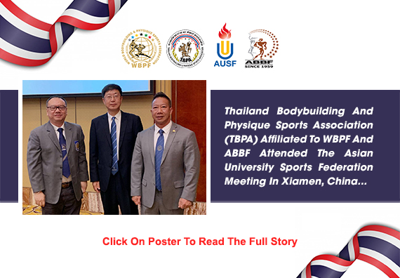 Thailand Bodybuilding And Physique Sports Association (TBPA) Affiliated To WBPF And ABBF Attended The Asian University Sports Federation Meeting In Xiamen, China....