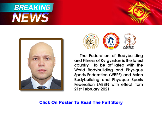 The Federation of Bodybuilding and Fitness of Kyrgyzstan is the latest country  to be affiliated with the WBPF and ABBF with effect from 21st February 2021....